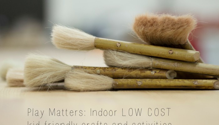 Play Matters: Indoor LOW COST kid-friendly crafts and activities