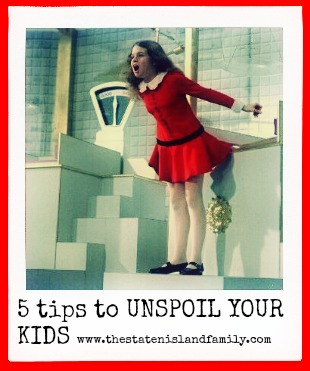 5 Top tips to UNSPOIL Your child!