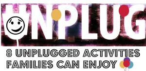 8 Unplugged Activities Families Can Enjoy