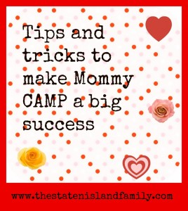 Tips and tricks to make Mommy CAMP a big success