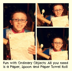 Fun with Ordinary Objects: All you need is a Paper, Spoon and Paper Towel Roll