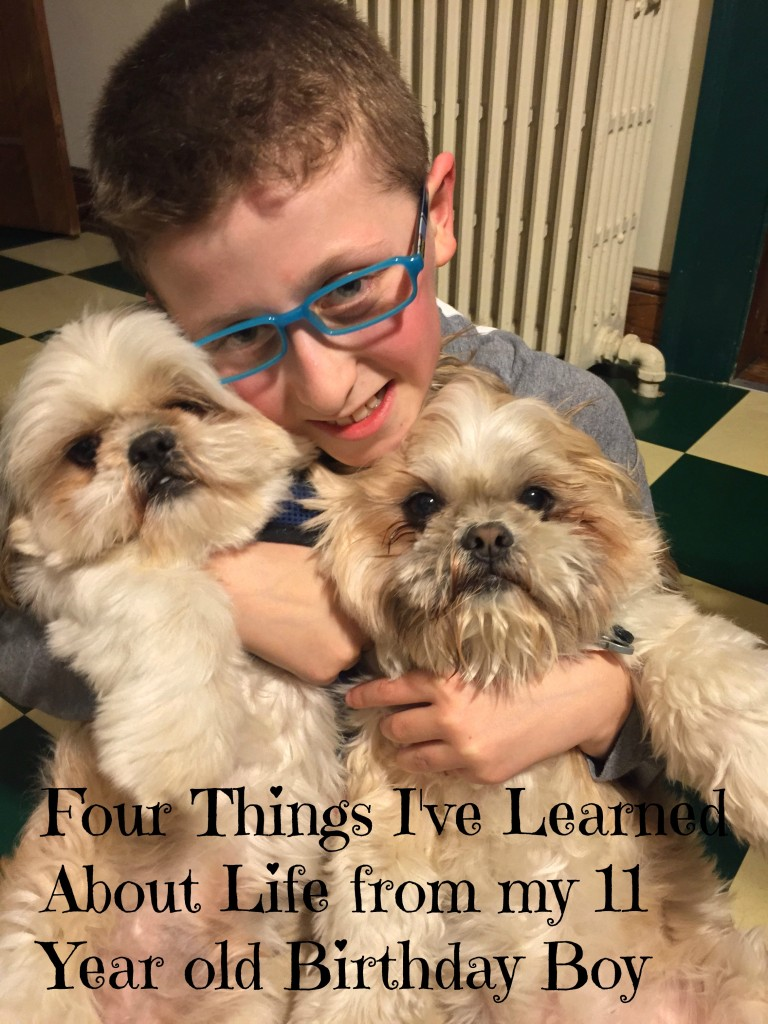 Four Things I've Learned About Life from my 11 Year old Birthday Boy