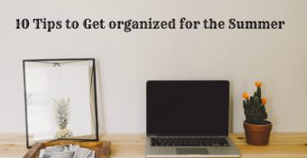 10 Tips to Help Parents Stay Productive and Get organized for the Summer