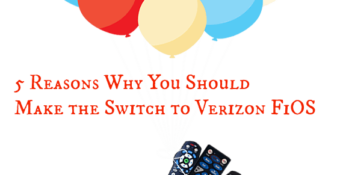 5 Reasons Why You Should Make the Switch to Verizon FiOS
