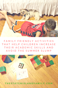 Family friendly activities that help children increase their academic skills and avoid the summer slump