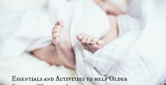 Essentials and Activities to help Older Siblings Welcome A new baby into the family