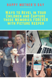 This Mother's Day I'm Sharing Ways to Revel in Your Children and Capture those Memories FOREVER with Picture Keeper
