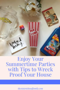 Enjoy Your Summertime Parties with Tips to Wreck Proof Your House
